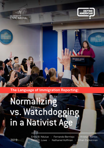 The Language of Immigration Reporting: Normalizing vs. Watchdogging in a Nativist Age